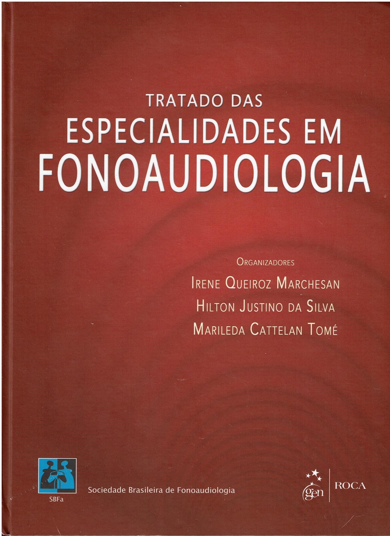 Tratado das ESPECIALIDADES EM FONOAUDIOLOGIA