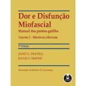 Dor e Disfunção Miofascial - Manual dos pontos-gatilho (Volume 2) - Membros Inferiores