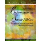 ENFERMAGEM DE SAÚDE PÚBLICA - M. Stanhope/J. Lancaster -  (7ª ed. 2011) (antiga Enfermagem Comunitária)