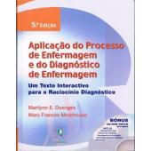 APLICAÇÃO DO PROCESSO DE ENFERMAGEM E DO DIAGNÓSTICO DE ENFERMAGEM (edição 2010)