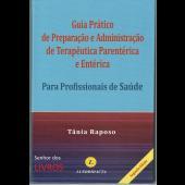 Guia Prático de Preparação e Administração de Terapeutica Parentérica e Entéria
