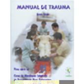MANUAL DE TRAUMA - Livro de apoio ao CURSO DE ABORDAGEM INTEGRADA DO TRAUMATIZADO P/ENFERMEIROS