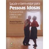SAÚDE E BEM-ESTAR PARA PESSOAS IDOSAS- Fundamentos básicos para a prática